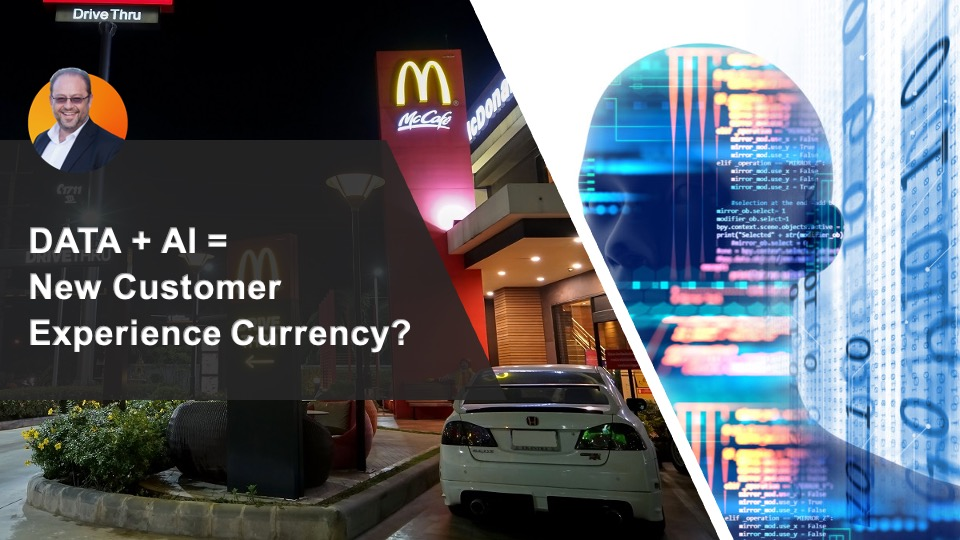 Data + AI = New Customer Experience Currency?